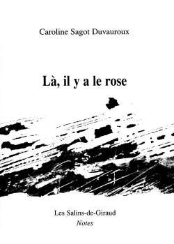 Là il y a la rose